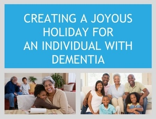 CREATING_A_JOYOUS_HOLIDAY_FOR_AN_INDIVIDUAL_WITH_DEMENTIA
